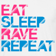 Motiv ~ EAT SLEEP RAVE REPEAT