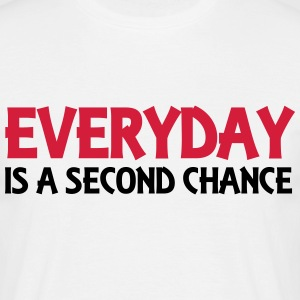 Everyday is a second chance T-shirts - Herre-T-shirt