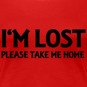 I'm lost - Please take me home Magliette - Maglietta Premium da donna