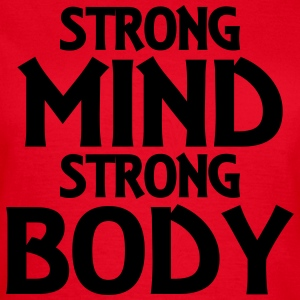 Strong Mind - Strong Body Tee shirts - T-shirt Femme