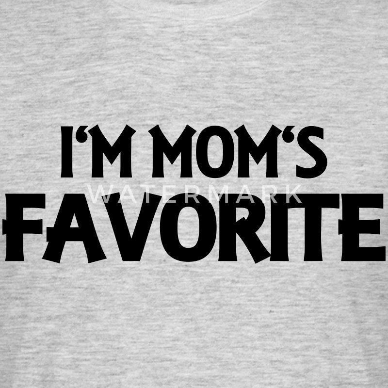 I'm Mom's Favorite T-Shirts - Men's T-Shirt