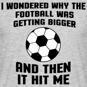 Football Then It Hit Me T-shirts - Mannen T-shirt