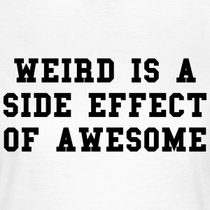 Weird Awesome  T-shirts - T-shirt dam