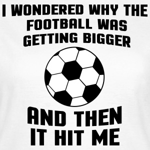 Football Then It Hit Me T-skjorter - T-skjorte for kvinner