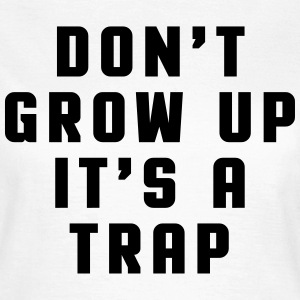 Don't Grow Up Camisetas - Camiseta mujer