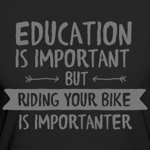 Education Is Important But Riding Your Bike Is... T-Shirts - Frauen Bio-T-Shirt