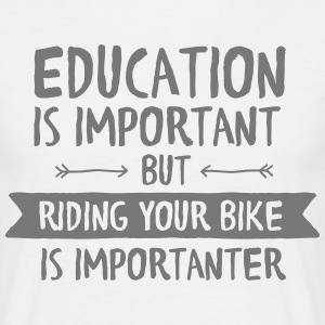 Education Is Important But Riding Your Bike Is... T-shirts - Mannen T-shirt