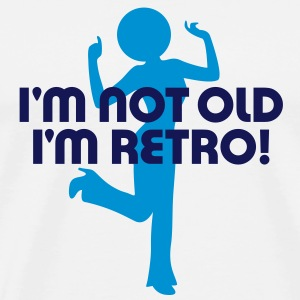 I m not old. I'm retro. T-Shirts - Men's Premium T-Shirt