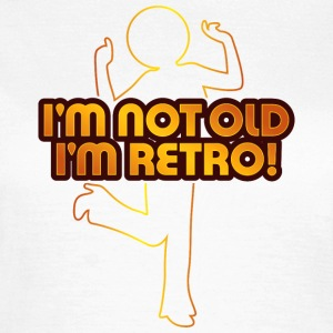 I m not old. I'm retro. T-Shirts - Women's T-Shirt