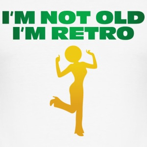 I m not old. I'm retro. T-Shirts - Men's Slim Fit T-Shirt