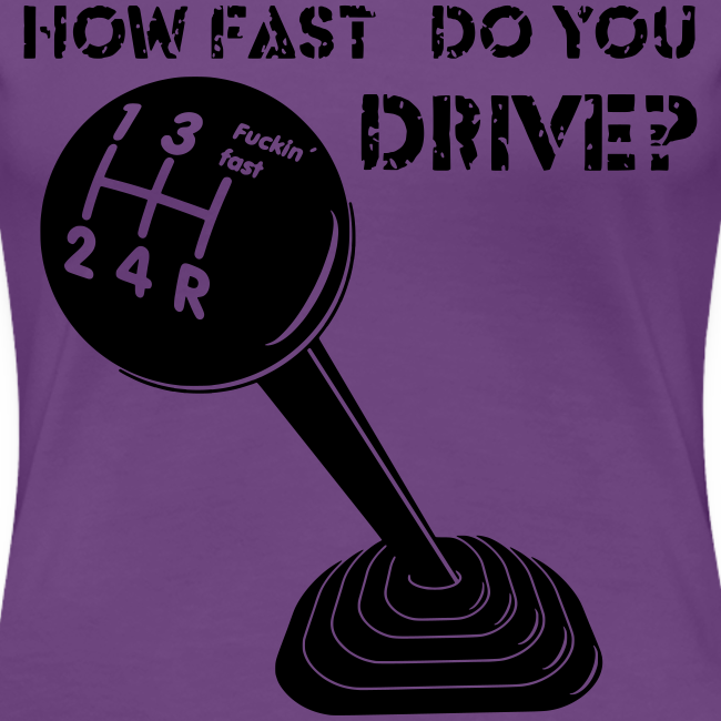 How fast do you drive?