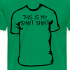 This is my Shirt Shirt - Männer Premium T-Shirt