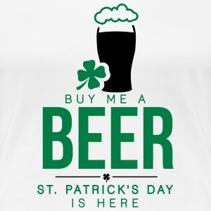 Buy me a beer, St. Patrick's day is here T-Shirts - Women's Premium T-Shirt