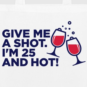 Give me a shot. I am 25 and hot! Bags & Backpacks - EarthPositive Tote Bag