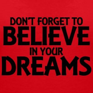 Don't forget to believe in your dreams T-Shirts - Women's V-Neck T-Shirt
