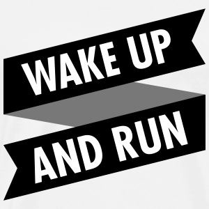 Wake Up And Run T-paidat - Miesten premium t-paita