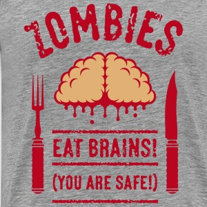 Zombies Eat Brains! You Are Safe! (2C) T-Shirts - Männer Premium T-Shirt