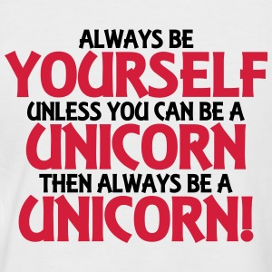 Always be yourself, unless you can be a unicorn T-Shirts - Men's Baseball T-Shirt