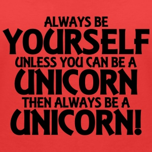 Always be yourself, unless you can be a unicorn T-shirts - Dame-T-shirt med V-udskæring