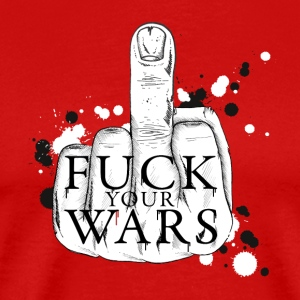 Fuck your wars T-shirts - Mannen Premium T-shirt
