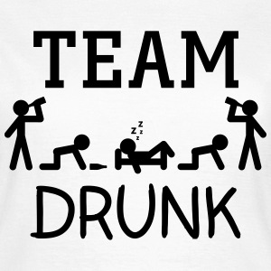 Team drunk T-Shirts - Frauen T-Shirt