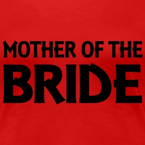 Mother of the Bride T-Shirts - Women's Premium T-Shirt