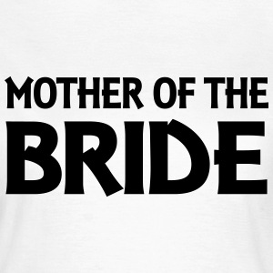 Mother of the Bride T-Shirts - Women's T-Shirt