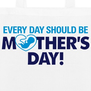 Every day should be Mother s Day! Bags & Backpacks - EarthPositive Tote Bag
