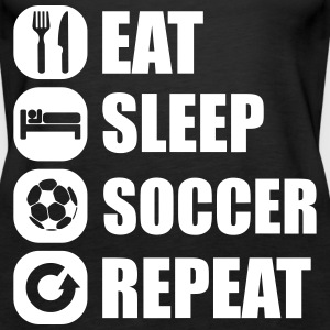 eat_sleep_soccer_repeat Top - Canotta premium da donna