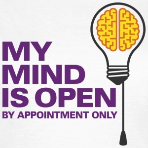 I am an open person. But by appointment only! T-Shirts - Women's T-Shirt