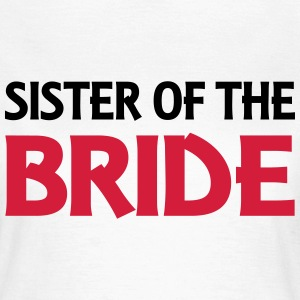 Sister of the Bride T-shirts - T-shirt dam