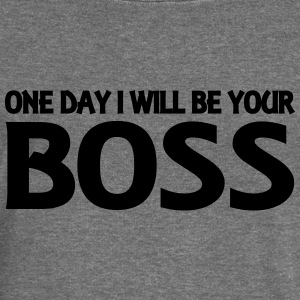 One day I will be your Boss Hoodies & Sweatshirts - Women's Boat Neck Long Sleeve Top