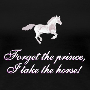 Forget the prince - BlackShirtEdition T-Shirts - Women's Premium T-Shirt