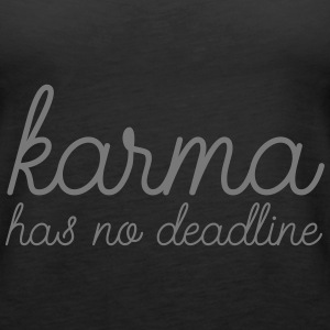Karma Has No Deadline Tops - Frauen Premium Tank Top