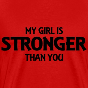 My girl is stronger than you T-shirts - Premium-T-shirt herr