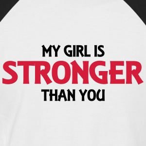 My girl is stronger than you T-Shirts - Männer Baseball-T-Shirt