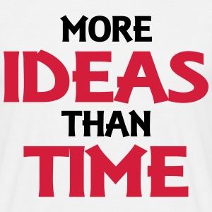 More ideas than time T-shirts - Herre-T-shirt