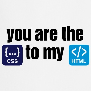 You are the CSS to my HTML  Aprons - Cooking Apron