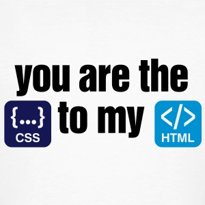 You are the CSS to my HTML T-Shirts - Men's Organic T-shirt