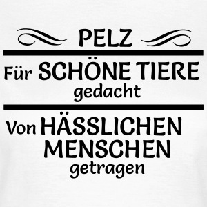 Pelz T-Shirts - Frauen T-Shirt