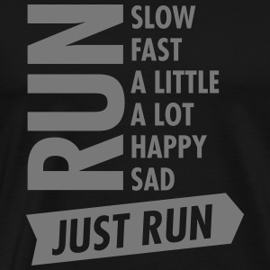 Just Run Camisetas - Camiseta premium hombre