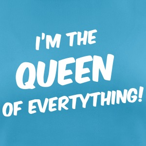 I'm the Queen of everything T-shirts - vrouwen T-shirt ademend