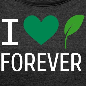 Nature lover T-Shirts - Women's T-shirt with rolled up sleeves