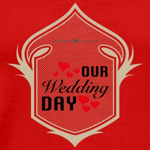 OUR Wedding DAY T-Shirts - Männer Premium T-Shirt