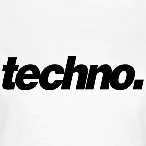 techno. - Frauen T-Shirt