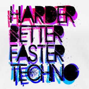 Harder Better Techno - Frauen Premium T-Shirt