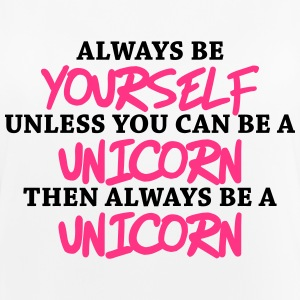 Always be yourself, unless you can be a unicorn Tops - Frauen Tank Top atmungsaktiv