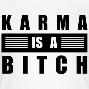 Karma is a  T-Shirts - Frauen T-Shirt