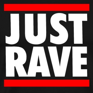 Just Rave - Männer Premium T-Shirt