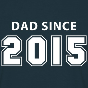 dad since 2015 - daddy design T-skjorter - T-skjorte for menn